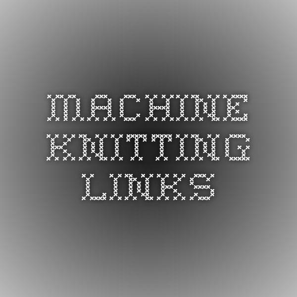 Machine Knitting Links