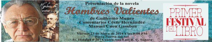 HOMBRES VALIENTES RUMBO AL FESTIVAL DEL LIBRO DE SAN LUIS RIO COLORADO. AL FRENTE, GUILLERMO MUNRO PALACIO, EL AUTOR.