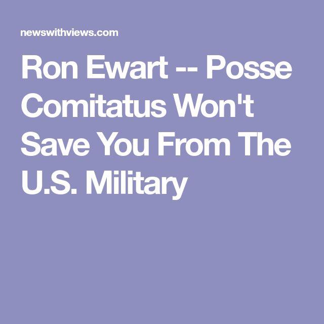 Ron Ewart -- Posse Comitatus Won't Save You From The U.S. Military