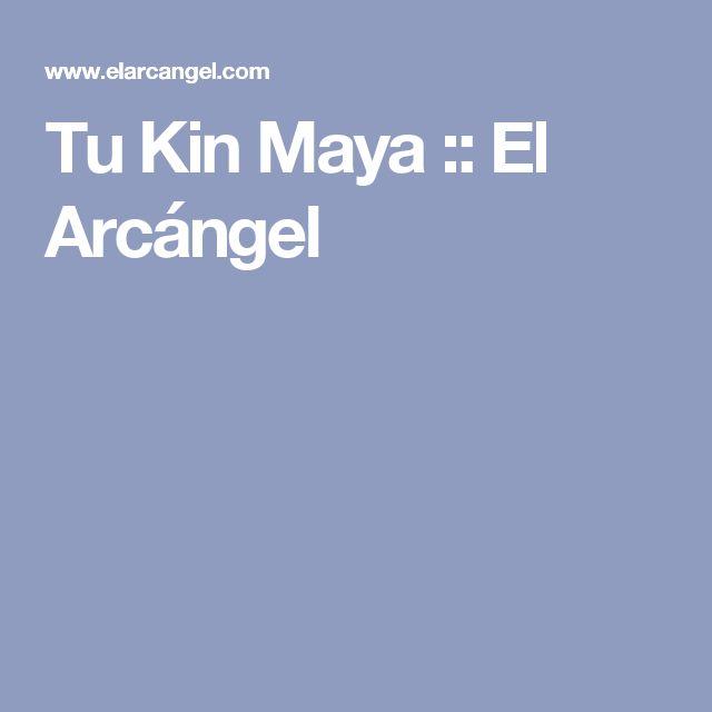 Tu Kin Maya :: El Arcángel