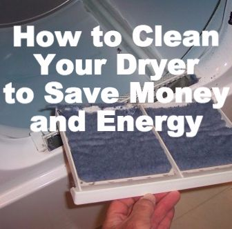 How To Clean Your Dryer's Lint Trap, Screen And Vent