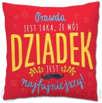 """Wygodna poduszka to super prezent dla dziadka z pozytywnym tekstem:  """" Prawda jest taka, że mój dziadek jest najfajniejszy!"""""""