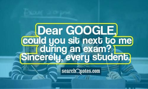 dear google could you sit next to me during an exam