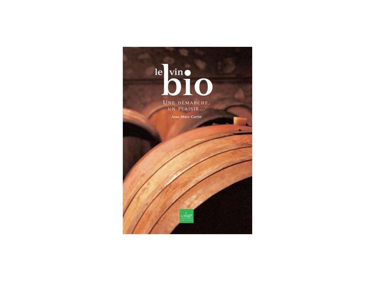 Le vin Bio, de Jean-Marc Carité