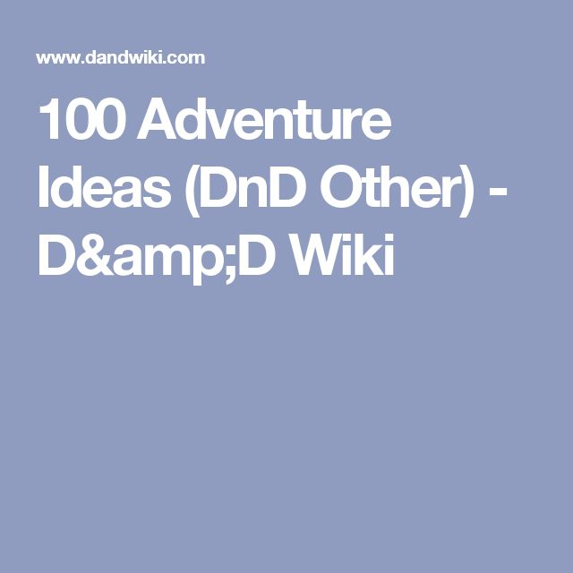 100 Adventure Ideas (DnD Other) - D&D Wiki
