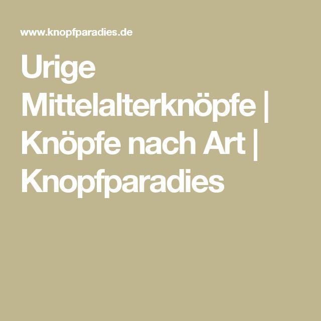 Urige Mittelalterknöpfe | Knöpfe nach Art | Knopfparadies