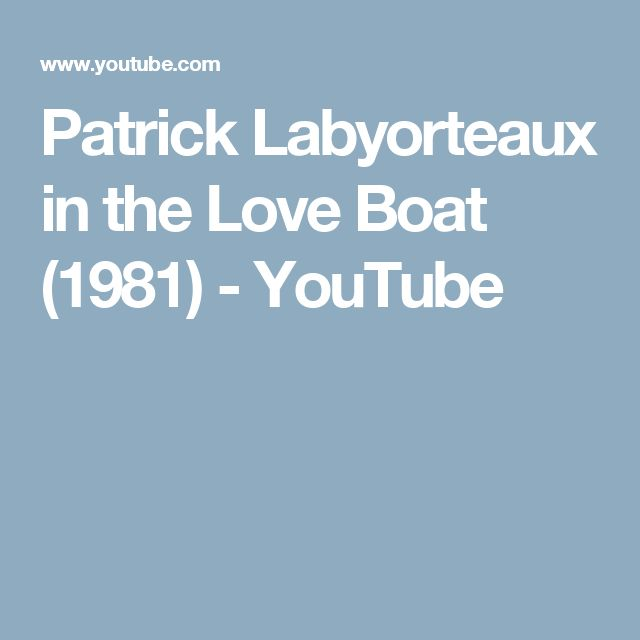 Patrick Labyorteaux in the Love Boat (1981) - YouTube