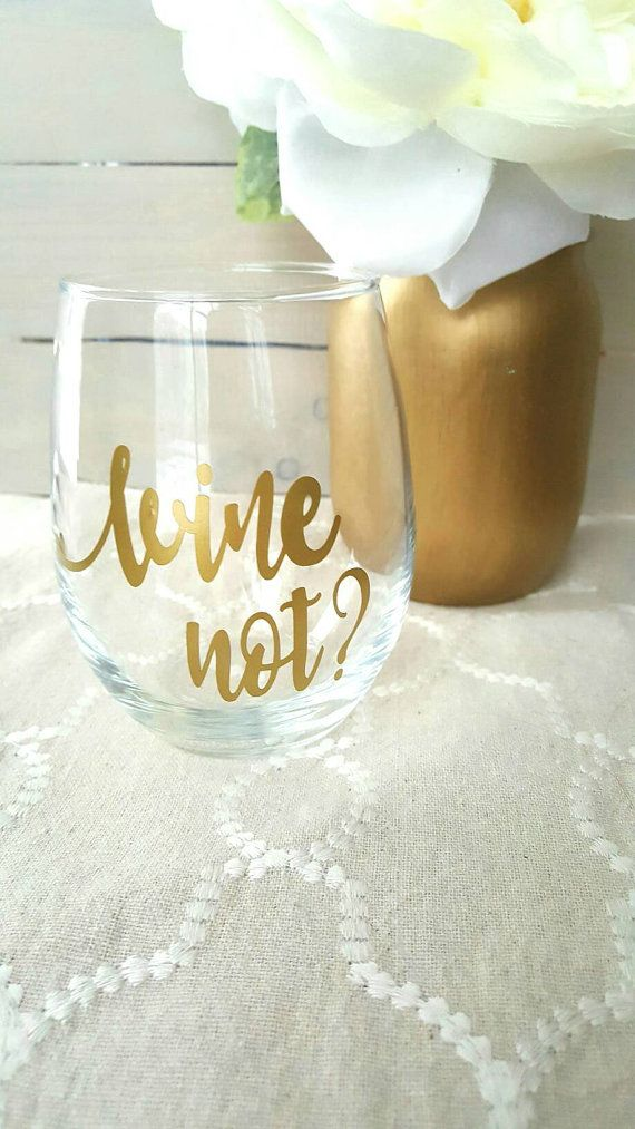 Hey, I found this really awesome Etsy listing at https://www.etsy.com/listing/498314385/wine-not-wine-glass-wine-glass-wine