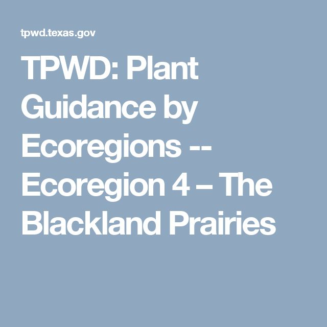 TPWD: Plant Guidance by Ecoregions -- Ecoregion 4 – The Blackland Prairies