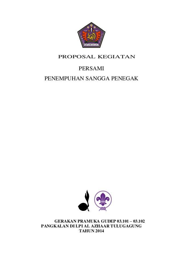 PROPOSAL KEGIATAN PERSAMI PENEMPUHAN SANGGA PENEGAK GERAKAN PRAMUKA GUDEP 03.101 – 03.102 PANGKALAN DI LPI AL AZHAAR TULUG...