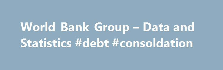 World Bank Group – Data and Statistics #debt #consoldation http://debt.remmont.com/world-bank-group-data-and-statistics-debt-consoldation/  #external debt # T he Joint External Debt Hub (JEDH) jointly developed by the Bank for International Settlements (BIS), the International Monetary Fund (IMF), the Organization for Economic Cooperation and Development (OECD) and the World Bank (WB) brings together external debt data and selected foreign assets from international creditor/market and…