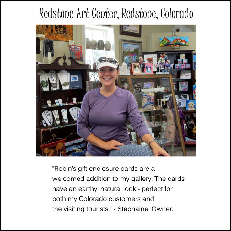 Redstone Art Center, in Redstone Colorado, is a true gem in the woods! It's no wonder Stephanie is successful. She showcases the most amazing handcrafted art items. I am so pleased to be part of Stephanie's fold.