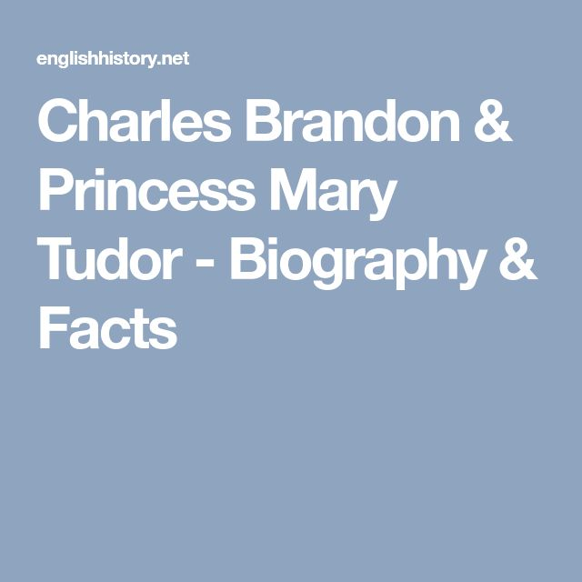 Charles Brandon & Princess Mary Tudor - Biography & Facts