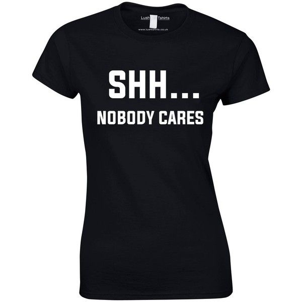 Shh Nobody Cares Women's Slogan Top (£15) ❤ liked on Polyvore featuring tops, t-shirts, shirts, going out shirts, fitted shirts, checkered t shirt, checked shirt and fitted tee-shirt