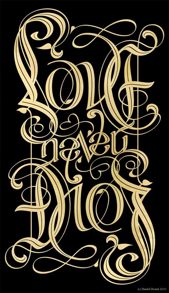"""love never dies"" ambigram by Daniel Dostal"