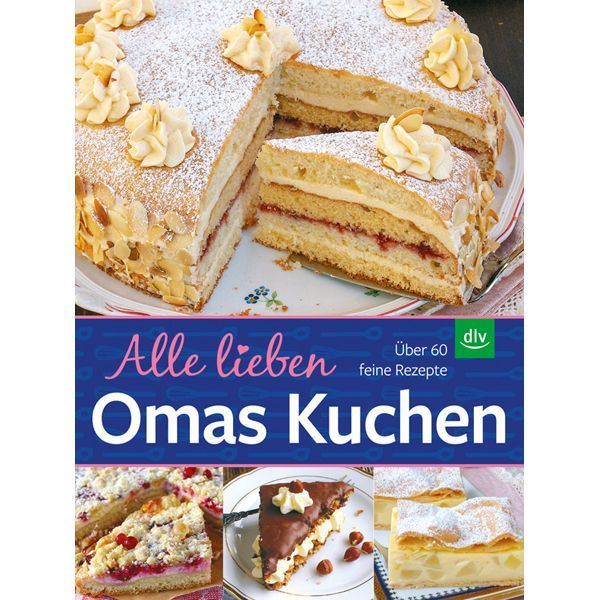 Gibts Bessere Kuchenrezepte Als Die Von Oma Kuchen Oma Kuchen Und Rezepte