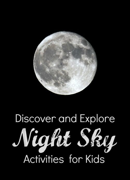 Discover and Explore Night Sky Activities for Kids...Collection of ideas for teaching kids about moons, stars, and the night sky