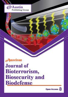 Austin Publishing Group: American Journal of Bioterrorism, Biosecurity and ...