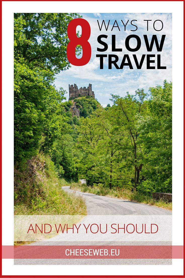 8 Ways to Slow Travel and Why You Should