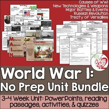 Complete NO PREP unit about World War I. Includes 5 lessons: 5 PowerPoints, slotted notes, 5 reading passages, 10 pages of activities (2 pages per lesson; 4 activities per lesson), 5 quizzes, and answer keys. Can also be used as SUB PLANS! Buy the bundle and save 20% off regular list price. Topics included: Causes of WWI, New Technologies & Weapons of WWI, Russian Revolution, Major Battles & Events of WWI, and the Treaty of Versailles. Grades 5-12. $