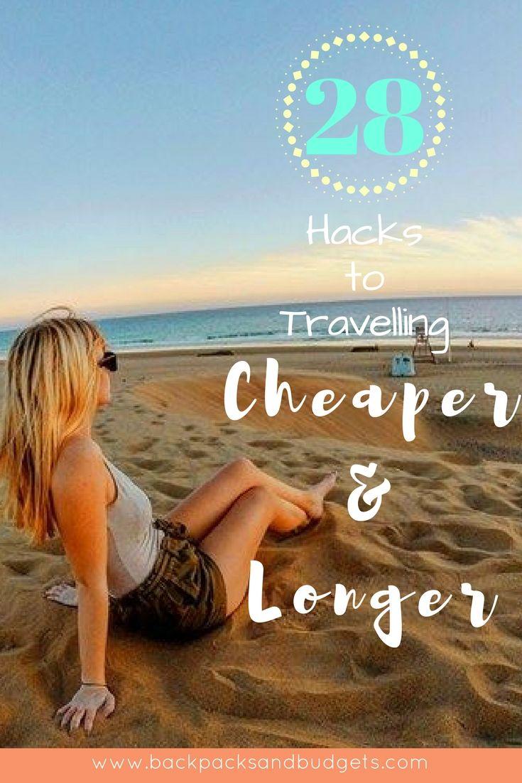 28 Hacks To Travelling Cheaper and Longer  www.backpacksandbudgets.com