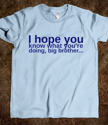 I hope you know what you're doing, big brother... T-Shirt