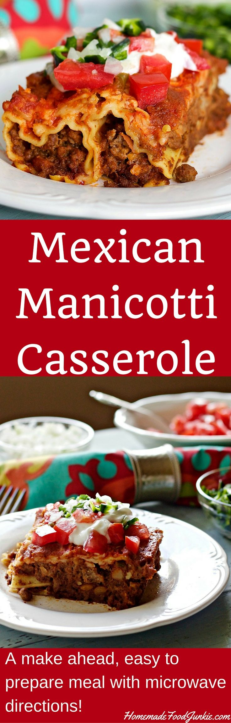 MEXICAN MANICOTTI CASSEROLE is easy to prepare, make ahead or eat it right away. Microwave directions included