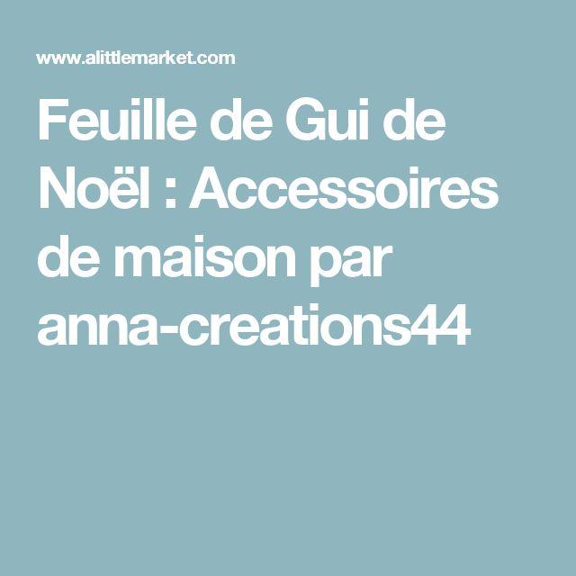 Feuille de Gui de Noël : Accessoires de maison par anna-creations44