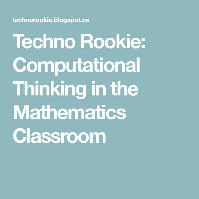 Techno Rookie: Computational Thinking in the Mathematics Classroom