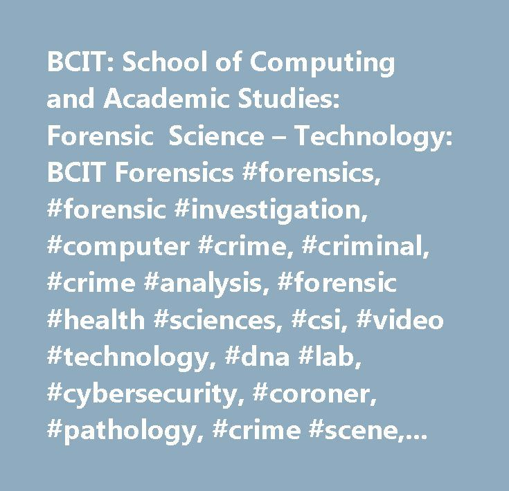 BCIT School Of Computing And Academic Studies Forensic Science Technology Forensics