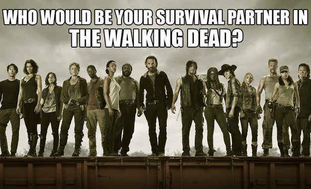 You got: Daryl You and Daryl would have each other's back — it's almost like you can communicate silently. You might not be great with a crossbow, but you excel at getting things done, making the two of you an efficient — if unusual — duo.