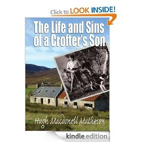 The Life and Sins of a Crofter's Son.    Whether it was life serving in the RAF, the London Metropolitan police or his return to his roots, this story will strike a chord in the memory of those people Hugh writes about, those who have seen the world, and those who return, full circle to home.    A remarkable read for those who seek to understand the love of the  countryside and love of family that is still needed in our busy lives today.