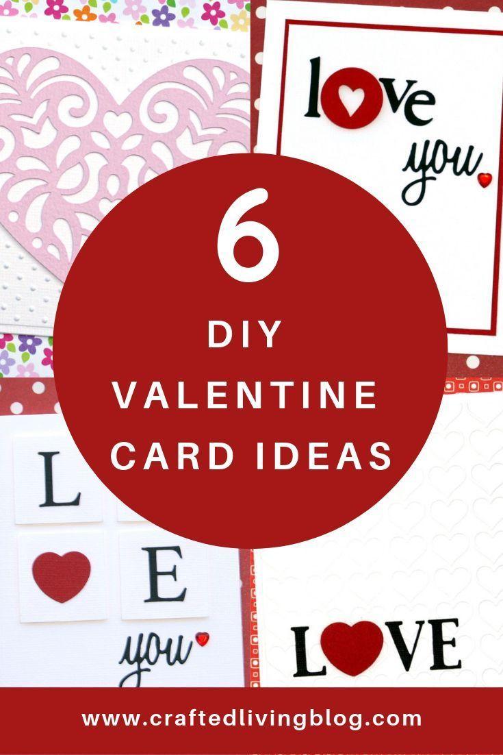 6 Diy Valentine Card Ideas Valentine Cards Handmade Valentines