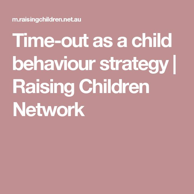 Time-out as a child behaviour strategy | Raising Children Network
