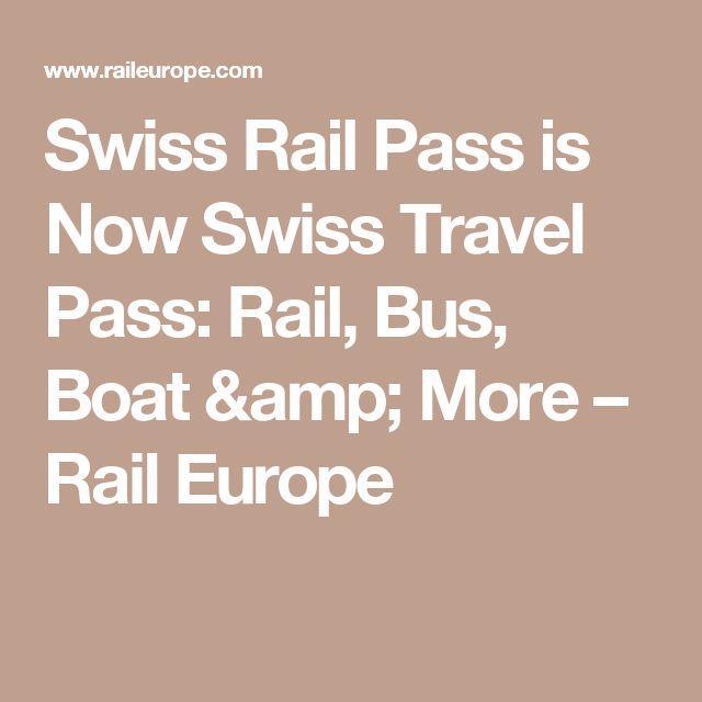 Swiss Rail Pass is Now Swiss Travel Pass: Rail, Bus, Boat & More – Rail Europe