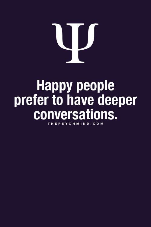 Maybe that's why so many people today (at least in the U.S.) find it difficult to have a deep, meaningful conversation;  they're all unhappy.