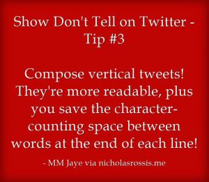 The 3rd Twitter tip from my guest post on @Nicholas_Rossis' blog on Showing not Telling on Twitter: http://nicholasrossis.me/2014/12/20/show-dont-tell-on-twitter/