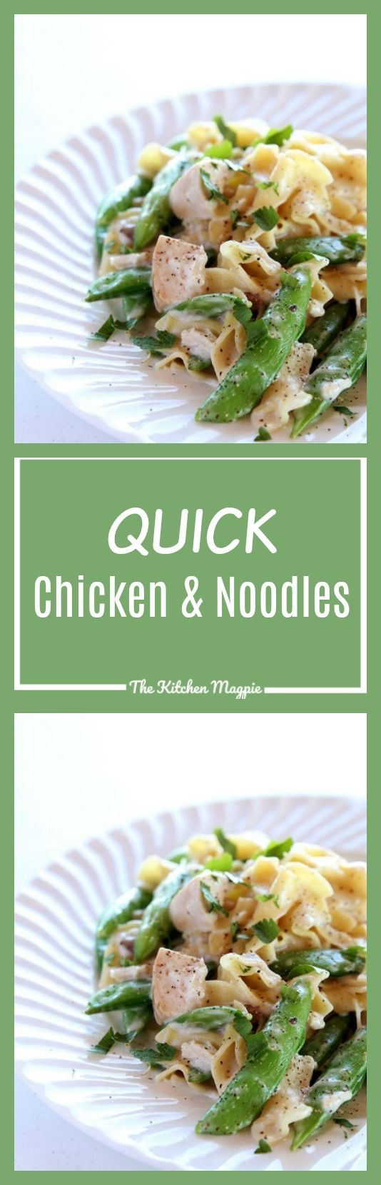 Quick Chicken & Noodles - The Kitchen Magpie