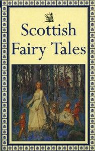 Google Image Result for http://www.scotiana.com/wp-content/uploads/2009/06/scottish-fairy-tales-1b-189x300.jpg