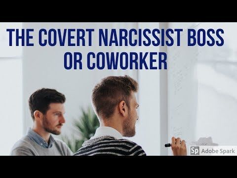 What is a Covert Narcissistic Boss or Coworker? - YouTube