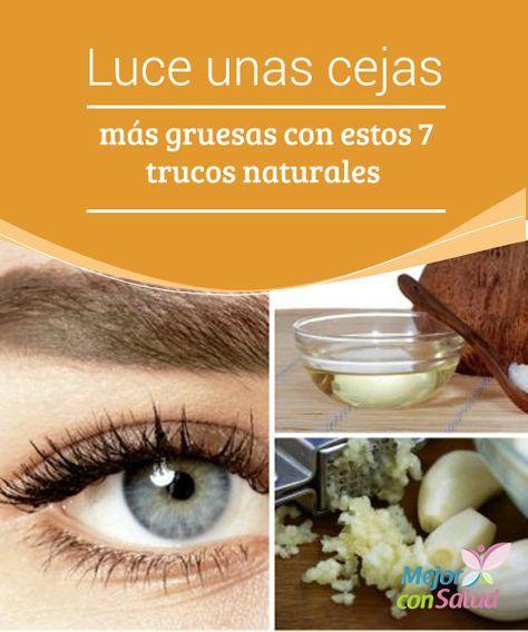 Luce unas #Cejas más gruesas con estos 7 trucos naturales   Aunque tus cejas sean un poco finas, puedes engrosarlas de forma natural con algunos #Trucos caseros. Descubre los 7 mejores. #Belleza
