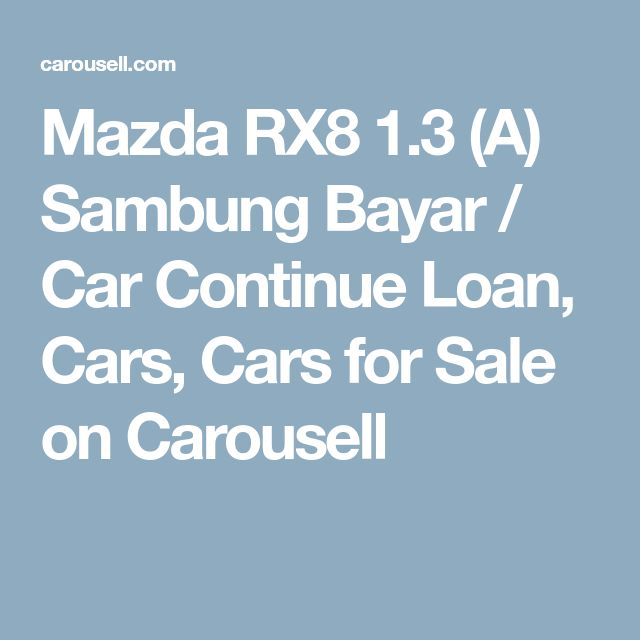 Mazda RX8 1.3 (A) Sambung Bayar / Car Continue Loan, Cars, Cars for Sale on Carousell