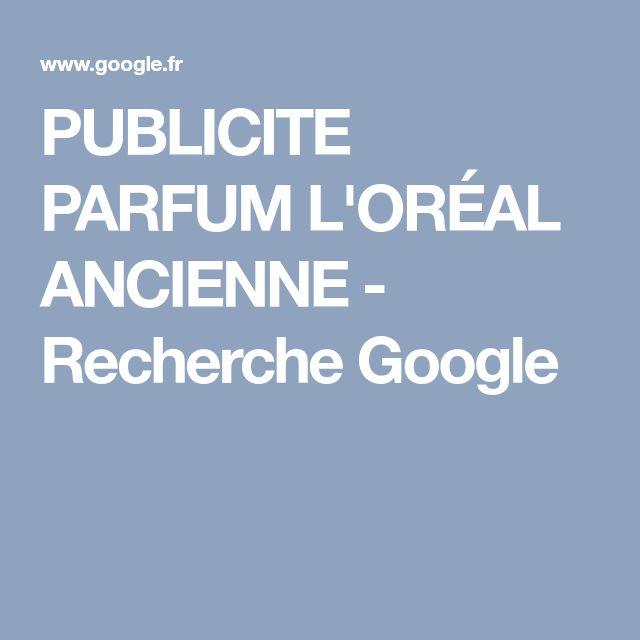 PUBLICITE PARFUM L'ORÉAL ANCIENNE - Recherche Google