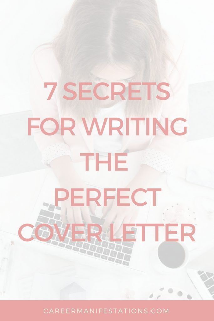 7 Secrets for Writing the Perfect Cover Letter Interview Advice
