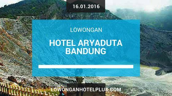 Lowongan Hotel Aryaduta Bandung