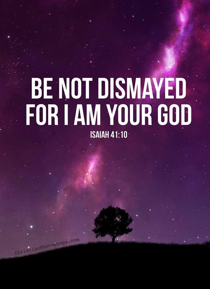 Isaiah 41:10 #Bible #Scripture