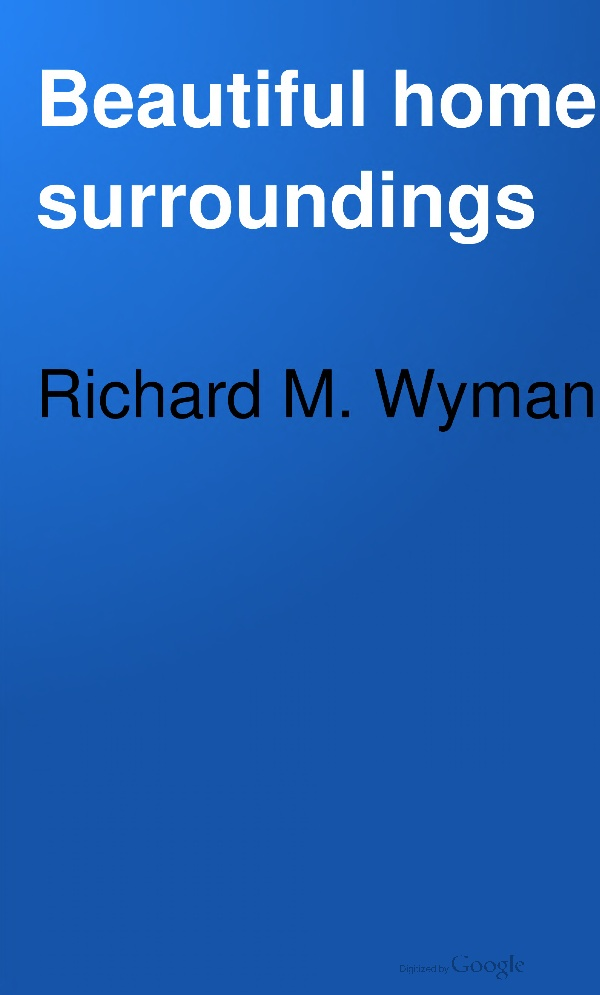 Beautiful home surroundings - Richard M. Wyman (1922)