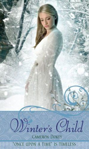 Fairy tale fans, these are for you: fairy tale retellings for adults, including Winter's Child by Cameron Dokey.