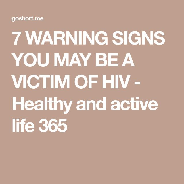 7 WARNING SIGNS YOU MAY BE A VICTIM OF HIV - Healthy and active life 365