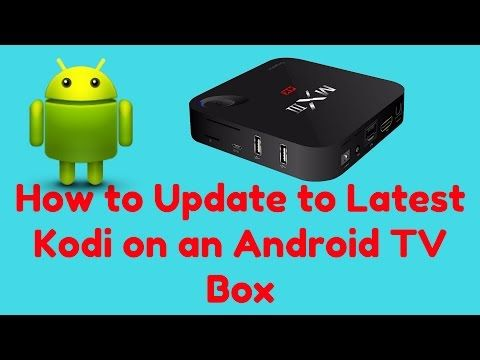 How to update to the latest Kodi on Android TV box